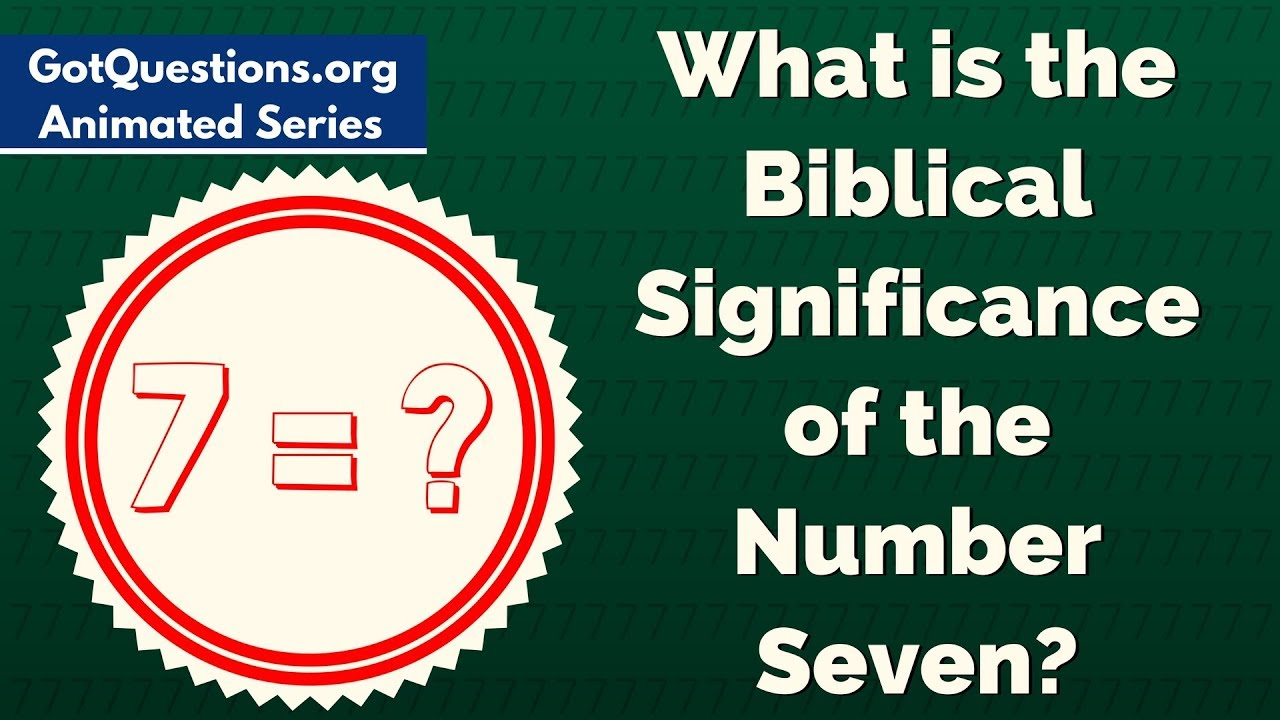 What Is The Biblical Significance Of The Number Seven 7 Youtube