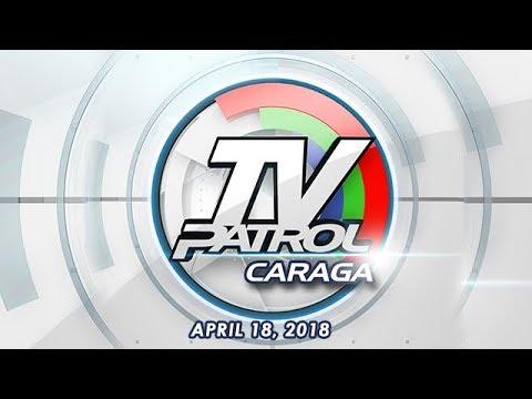 TV Patrol Caraga - Apr 18, 2018