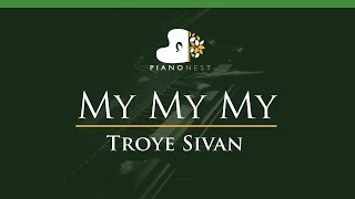 Troye Sivan - My My My - LOWER Key (Piano Karaoke / Sing Along)
