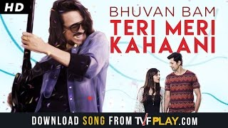 Bhuvan Bam- Teri Meri Kahaani | Official Music Video |.mp3