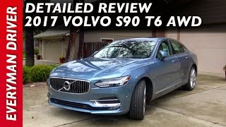 Detailed Review: 2017 Volvo S90 T6 AWD Inscription on Everyman Driver