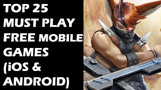 Top 25 Must Play Free Mobile Games For Your iOS Or Android Phone