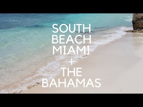 Wanderlust Travel Series: South Beach Miami + Bahamas Travel Vlog