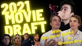 2021 Movie Draft (with The Oscar Expert & Brother Bro)