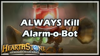 Repeat youtube video [Hearthstone] ALWAYS Kill Alarm-o-Bot