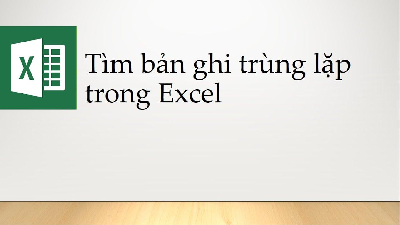 Lọc dữ liệu trùng nhau trong Excel