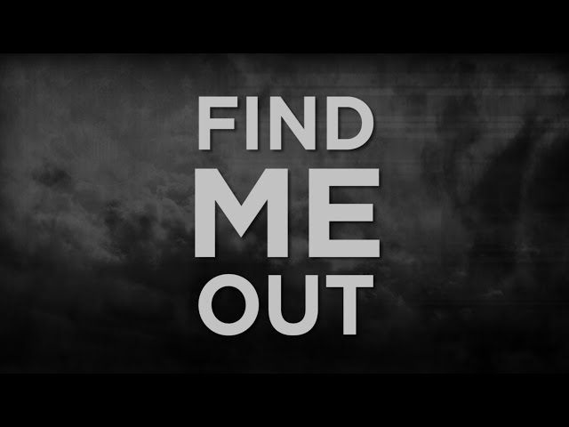 "Find Me Out ""lyric video"""