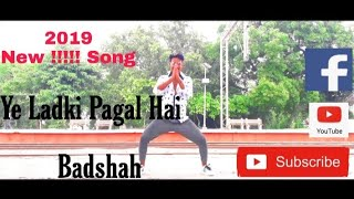 (ht  Ye Ladki Pagal Hai Badshah ) dance video crowgraphy  ,,, Roni dancer,,, New Songs,,Subscribe