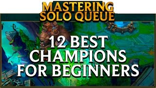 ℤ lol school mastering soloq the 12 best champions for beginners in league of legends