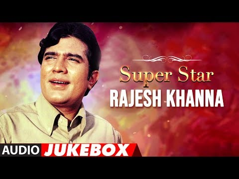 Super Star Rajesh Khanna | Hit Songs Jukebox Collection | Evergreen Hindi Songs