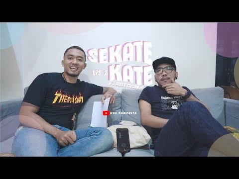 EPS.2 SEKATE KATE FT. ALITT SUSANTO