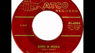 Down In Mexico by The Coasters on 1956 Atco 45.