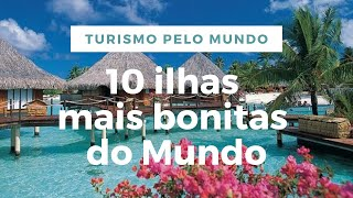 10 ilhas mais bonitas do mundo