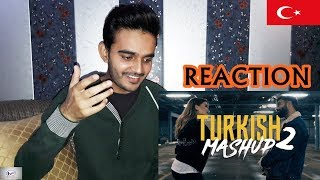 Reaction On: TURKISH MASHUP 2 - Kadr x Esraworld [Mihriban, Mary Jane, Bileklerime Kadar Acıyo]