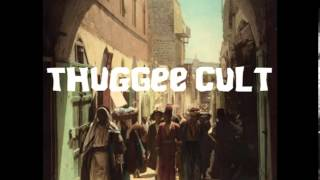 Thuggee Cult - Never Forget, Never Remember