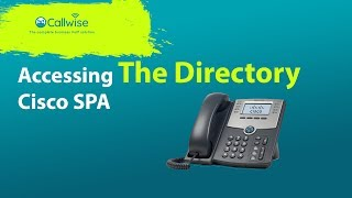 Accessing the directory Cisco SPA | Callwise