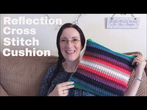 Vlog 78 - Reflection Cross Stitch Cushion