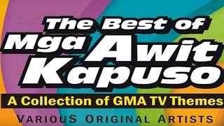 Repeat youtube video Mga Awit Kapuso : A Collection of GMA TV Themes