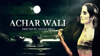 Achar Waali | TV One Classics | Telefilms | 17th June 2013