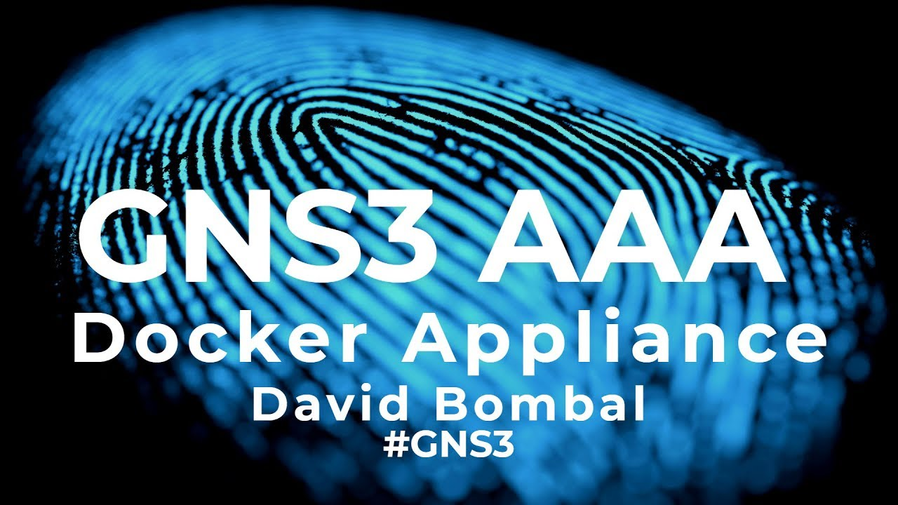 GNS3 Talks: AAA Docker Appliance: Easy TACACS & RADIUS GNS3 servers! Part 3