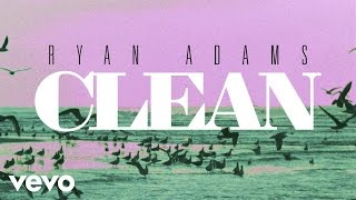 Ryan Adams - Clean (from