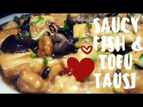 Authentic Chinese Recipe: Saucy Fish & Tofu In Tausi Sauce | The Crying Kitchen