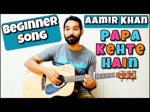 Papa Kehte Hain Guitar Chords (Beginner Guitar Song)
