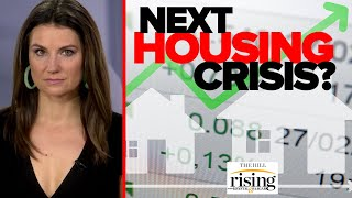 Krystal Ball: The Next Housing CRISIS Is Here And The Villains Are Exactly Who You'd Expect