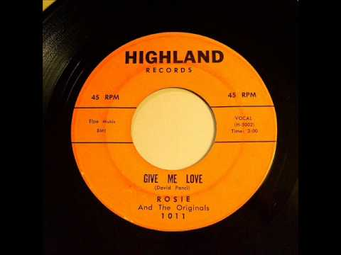 Give Me Love - Rosie & Originals