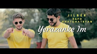 Jilbér & Rafo Khachatryan - YERAZANKE IM (Official Video)