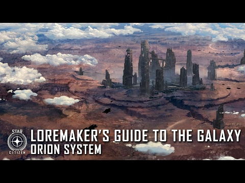 Star Citizen: Loremaker's Guide to the Galaxy - Orion System
