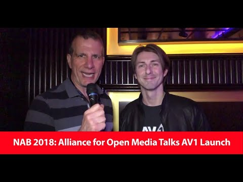 NAB 2018: The Alliance for Open Media Talks AV1 Launch