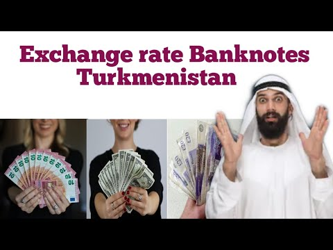 Forex Currency Exchange Rate In Turkmenistan | Turkmenistani Manat Exchange Rate | Dollar To Manat