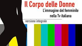 IL CORPO DELLE DONNE - VERSIONE INTEGRALE - www.ilcorpodelledonne.com