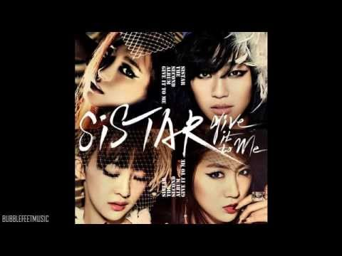 Sistar 씨스타)   Give It To Me (Full Audio) [Give It To Me]
