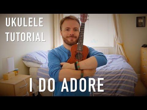 I Do Adore - Mindy Gledhill (Ukulele Tutorial)