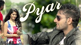 New Punjabi Songs 2015 | Pyar | Sonu Mahi | Ruhani Sharma | Latest Punjabi Songs 2015