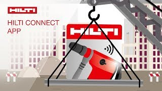 INTRODUCING the Hilti Connect App for tool history, information, maintenance, repair and more
