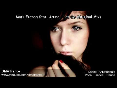 Mark Eteson feat. Aruna - Let Go (Original Mix)