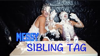 MESSY Sibling Tag!! (With our sister!)