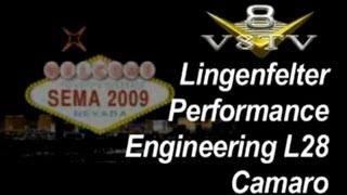 SEMA 2009 Video Coverage: Lingenfelter L28 Camaro V8TV