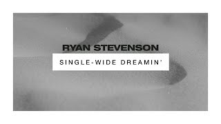 Baixar Ryan Stevenson - Single Wide Dreamin' (Official Audio Video)