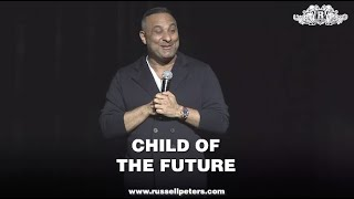 Child Of The Future | Russell Peters