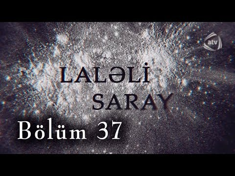 Laləli Saray (37-ci bölüm)