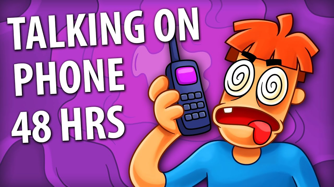 What If You Talk On The Phone 48 Hours Long?