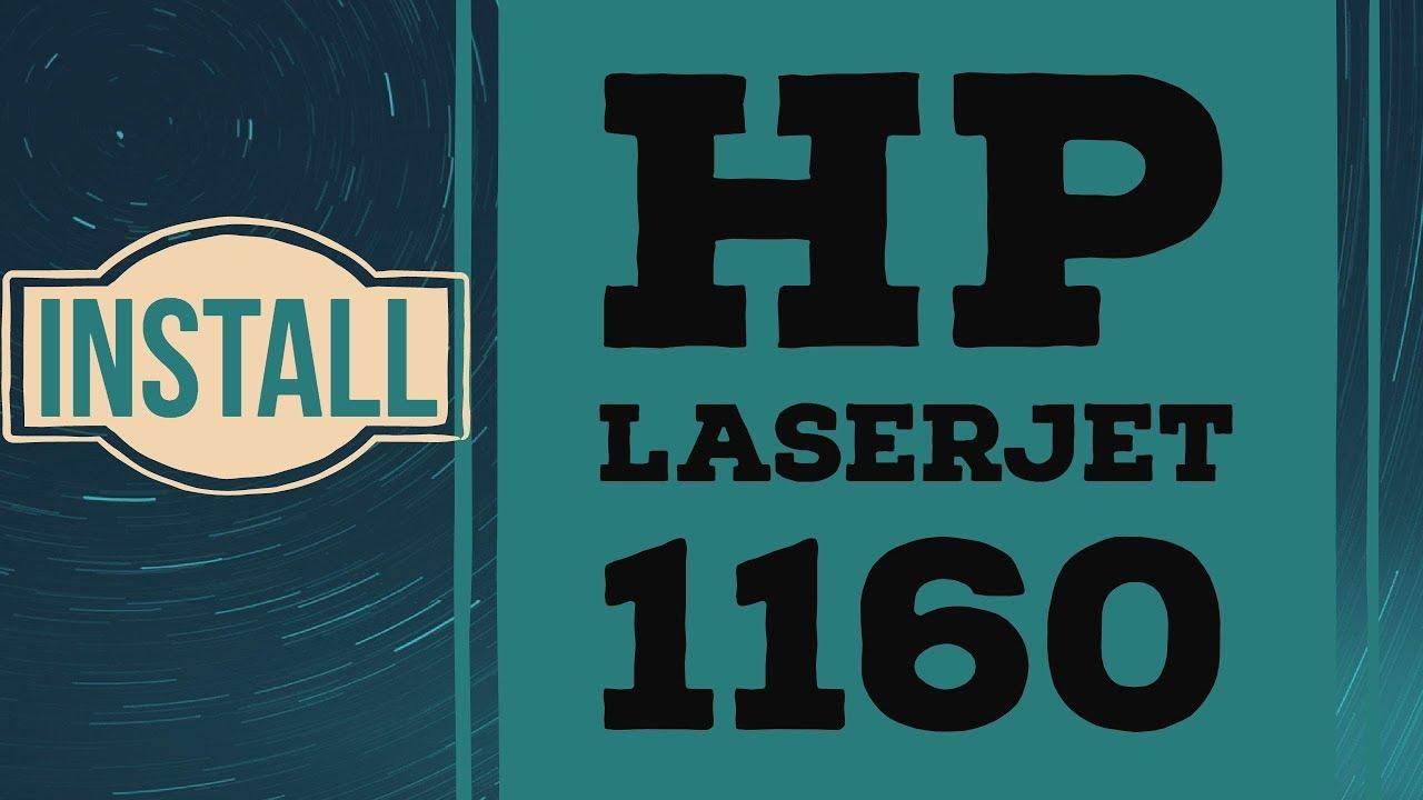 Laserjet 1160 driver windows 7 youtube.