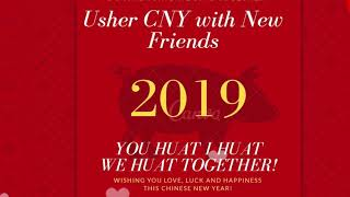 Usher CNY 2019 With New Friends