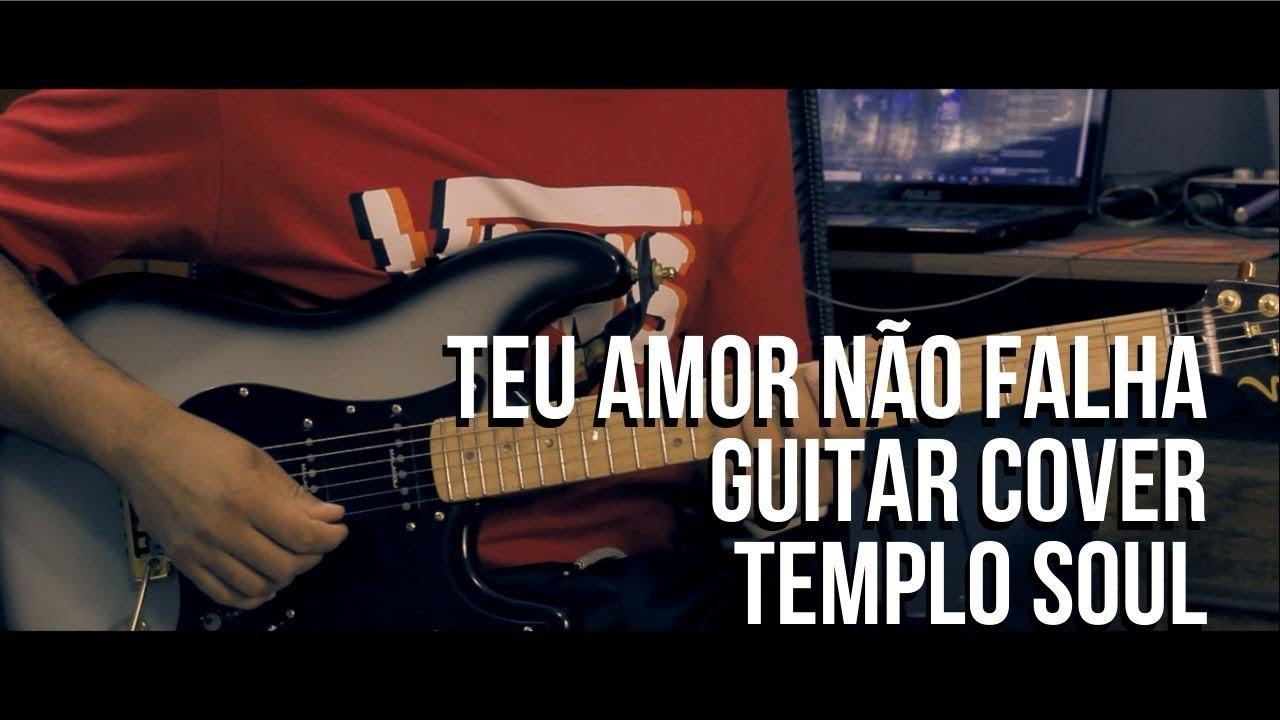 Teu Amor Não Falha // Templo Soul // Guitar Cover