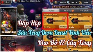 CF Mobile / CF Legends : Đại Gia Đập Hộp Săn Xẻng Born Beast Vĩnh Viễn || Kho Đồ 47 Cây Xẻng VIP