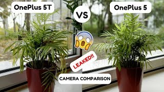 OnePlus 5T Camera Vs OnePlus 5 | Leaked Camera Comparison | Camera Review 2017 !!